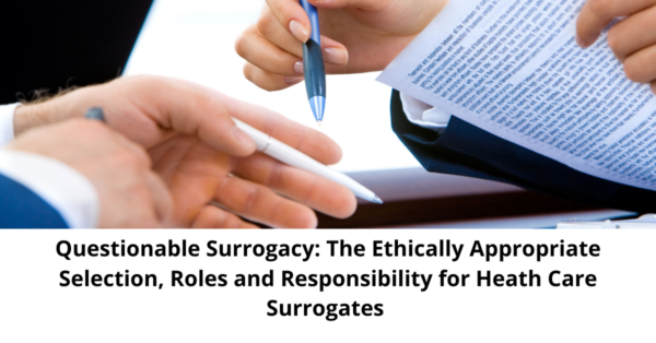 Questionable-Surrogacy_-The-Ethically-Appropriate-Selection-Roles-and-Responsibility-for-Heath-Care-Surrogates